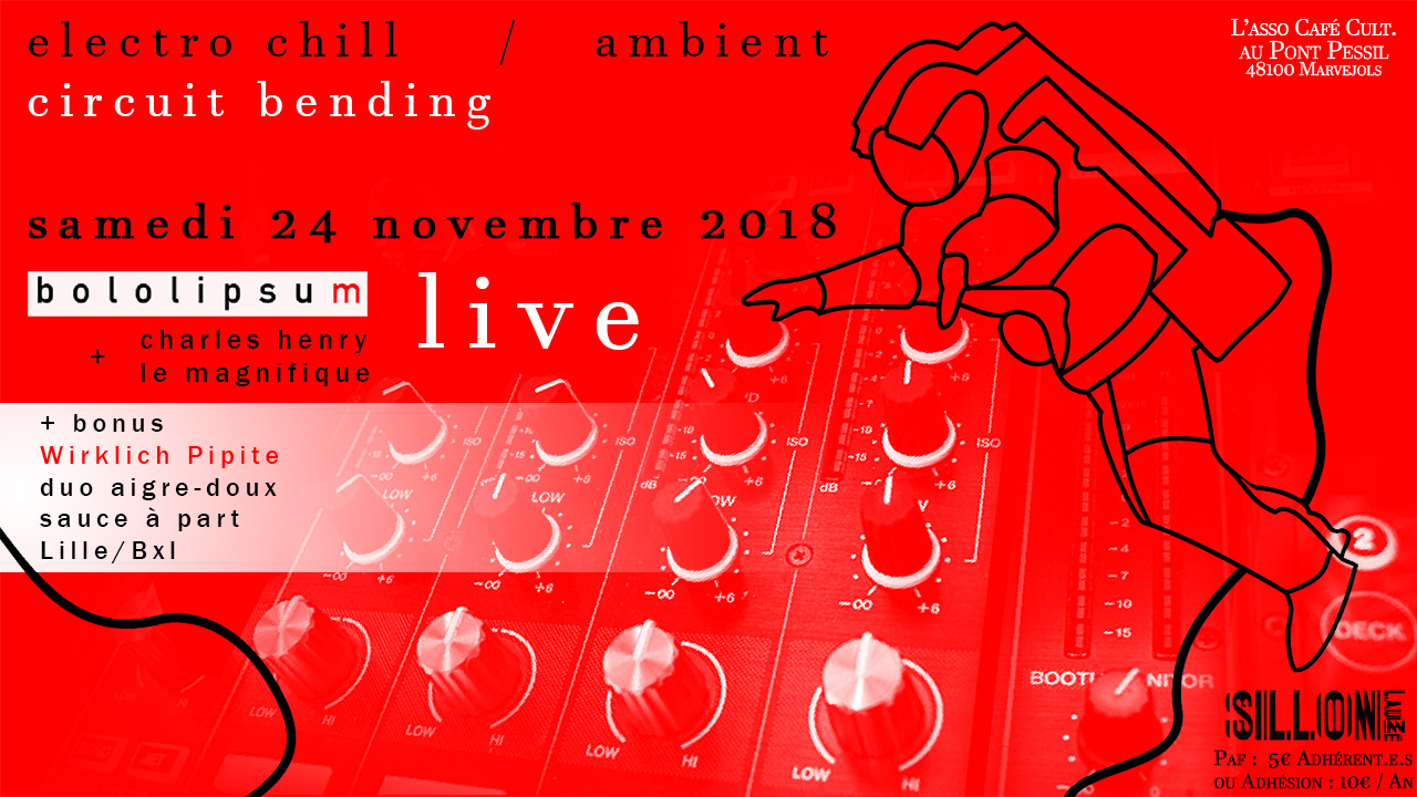 Bololipsum + Charles Henry Le Magnifique + Wirklich Pipite LIVE au Sillon Lauzé le 24 Novembre 2018